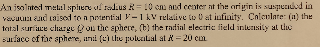 An isolated metal sphere of radius R = 10 cm and c