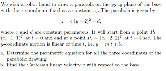 We wish a robot hand to draw a parabola on the y0-