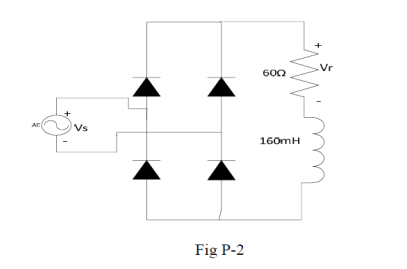 For the circuit of figure P-2, Vs = 120V (RMS), R
