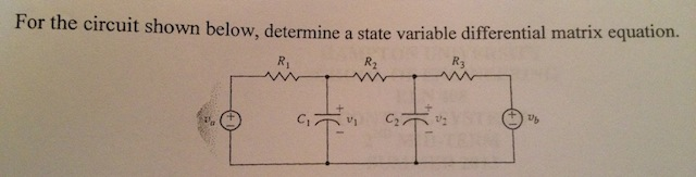 For the circuit shown below, determine a state var