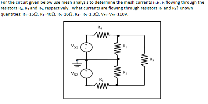 For the circuit given below use mesh analysis to d