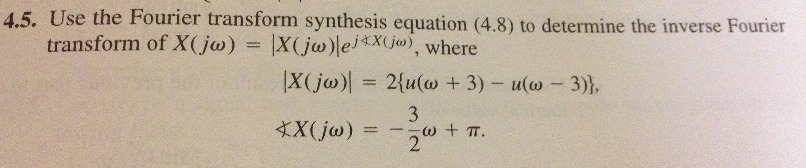 Use the Fourier transform synthesis equation (4.8)