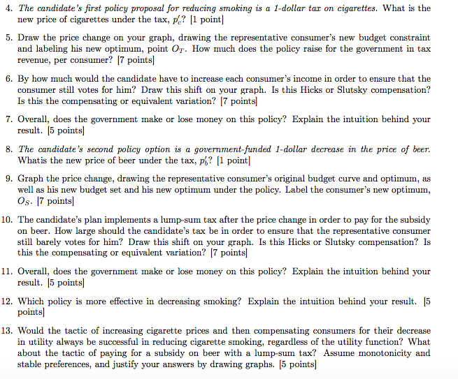 Question: Question 4: Reducing smoking in an election (from Lima) [60 points] A candidate in a city's elect...