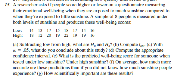 A researcher asks if people score higher or lower