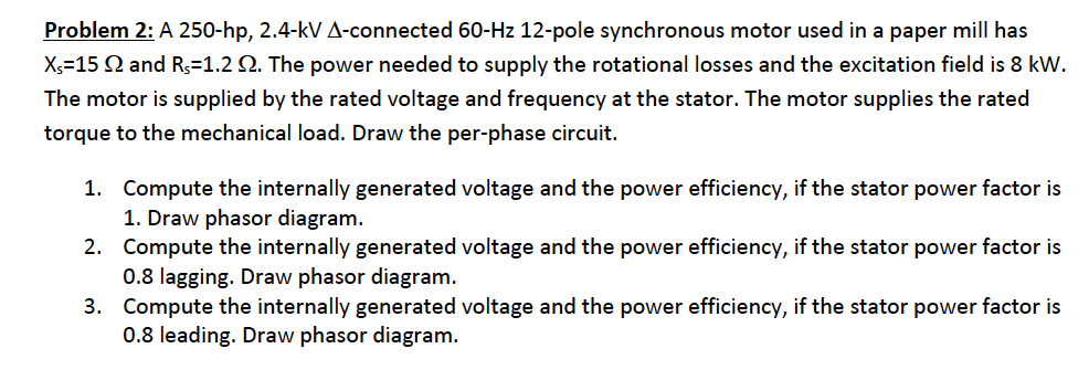 A 250-hp, 2.4-kV Delta-connected 60-Hz 12-pole syn