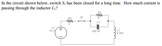 In the circuit shown below, switch S1 has been clo