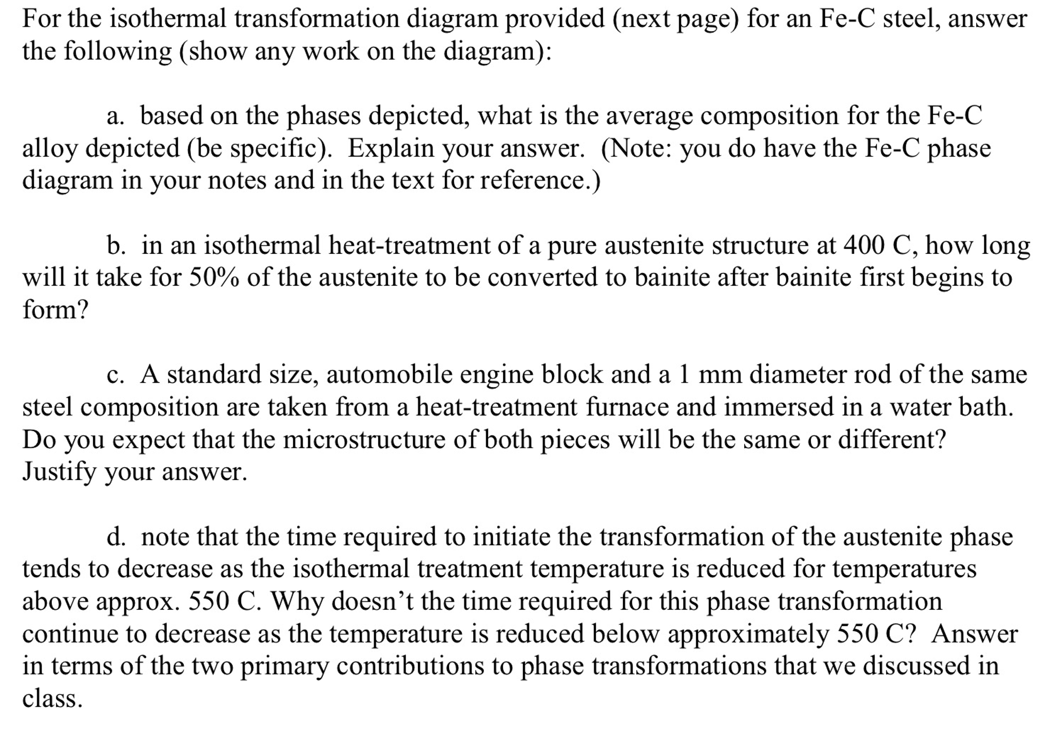 For the isothermal transformation diagram provided chegg show transcribed image text for the isothermal transformation diagram provided next page for an fe c steel answer the following show any work on the pooptronica