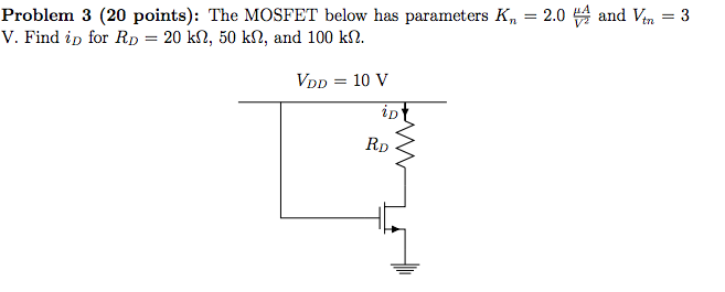 The MOSFET below has parameters Kn = 2.0 mu A/V2