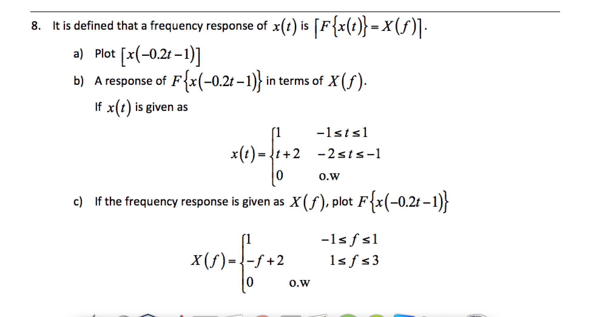 It is defined that a frequency response of x(t) is