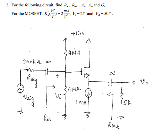For the following circuit, find For the MOSFET