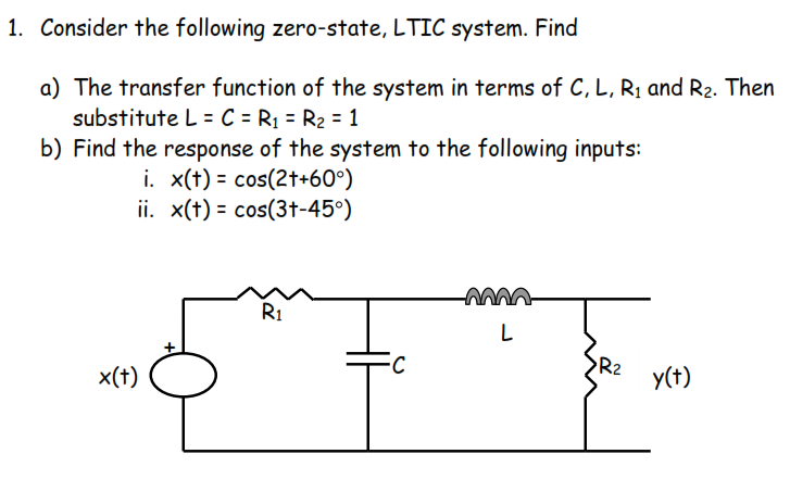 Consider the following zero-state, LTIC system. Fi
