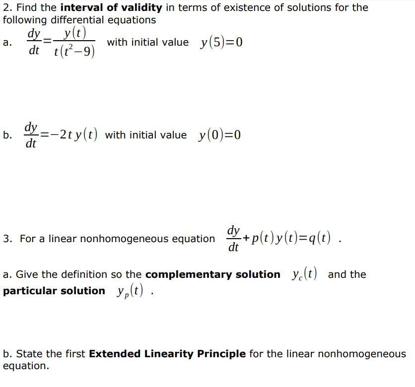 Find The Interval Of Validity In Terms Of Existence Of Solutions For The  Following