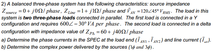 A balanced three-phase system has the following ch