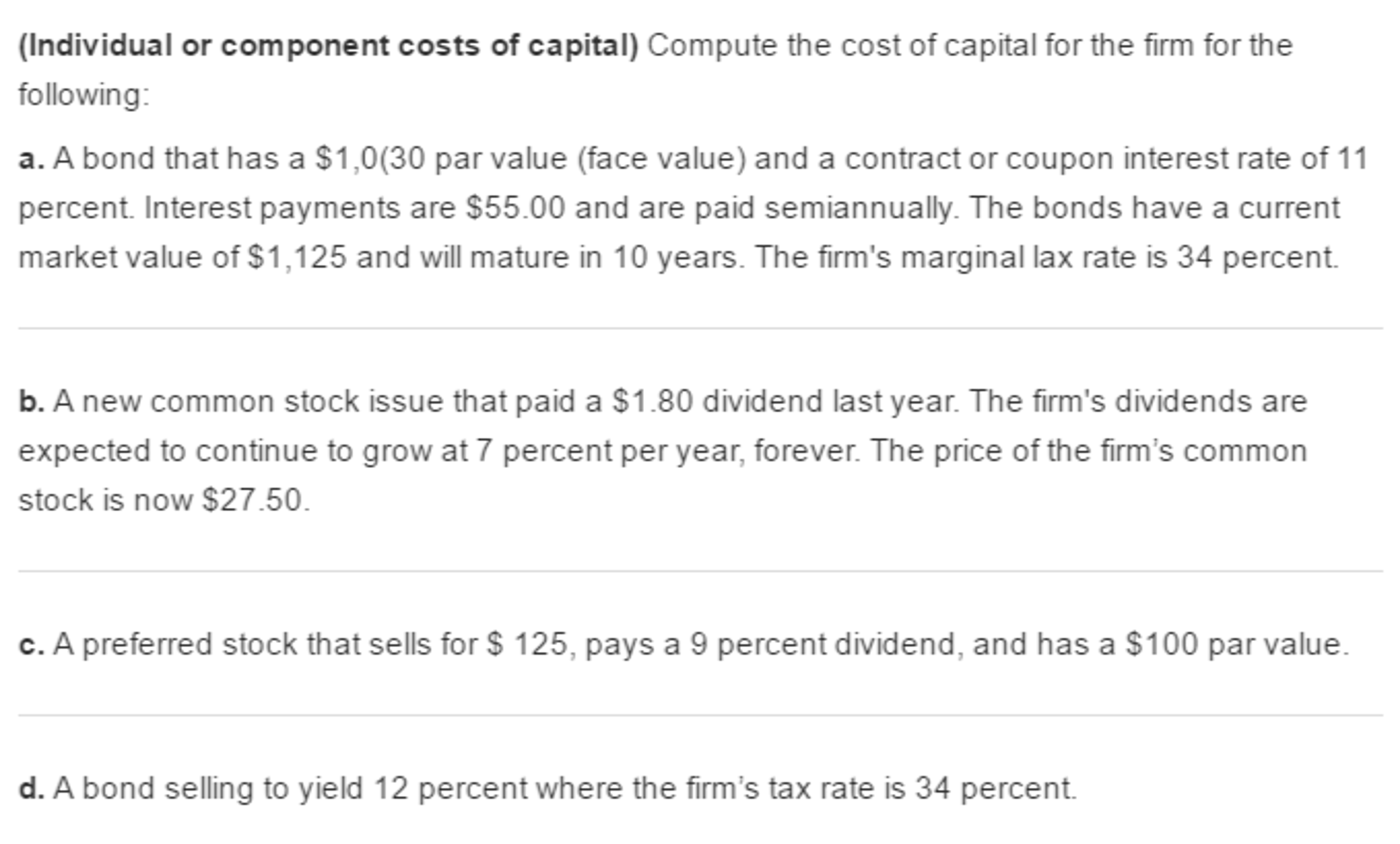 problems on cost of capital computation Valuing different costs debt is a firm calculation of the cost of capital, where the lender applies an premium ( interest rate) to the risk -free rate based upon the organization's existing assets there are a few problems with this method.