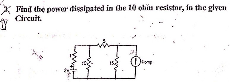 Find the power dissipated in the 10 ohm resistor,