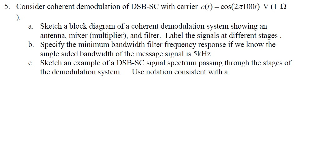 Consider coherent demodulation of DSB-SC with carr