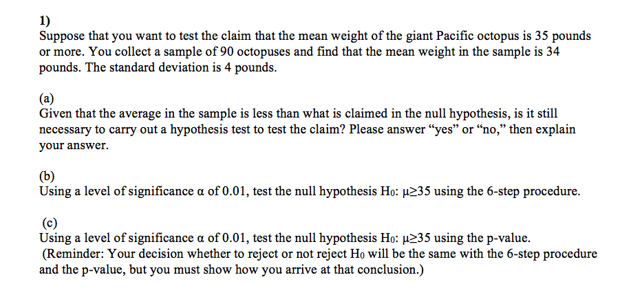 Solved: Suppose That You Want To Test The Claim That The M ... Octopus Questions And Answers