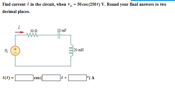 Find current I in the circuit, when vs = 50cos (25