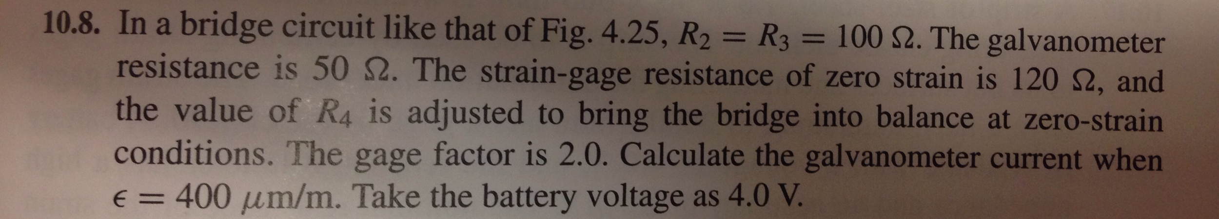 In a bridge circuit like that of Fig. 4.25, R2 = R