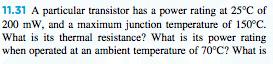A particular transistor has a power rating at 25 d