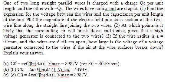 One of two long straight parallel wires is charged