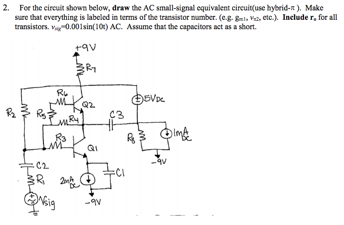 For the circuit shown below, draw the AC small-sig
