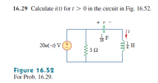 Calcuate i(t) for t > 0 in the circuit in Fig 16.5