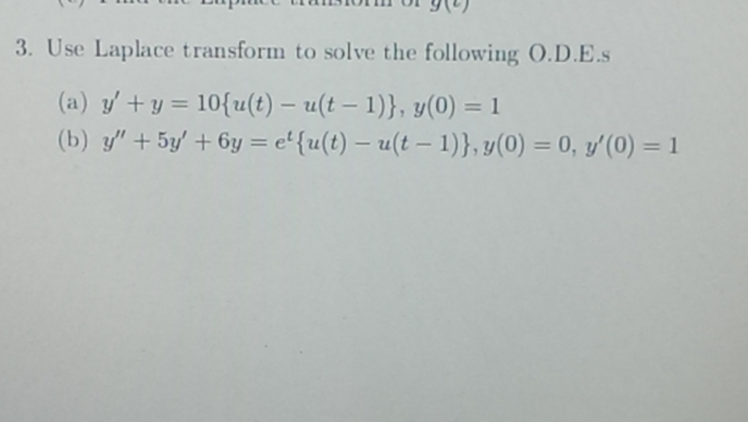 Use Laplace transform to solve the following O.D