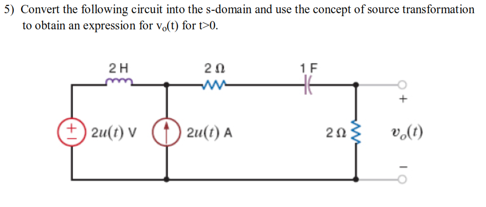 Convert the following circuit into the s-domain an