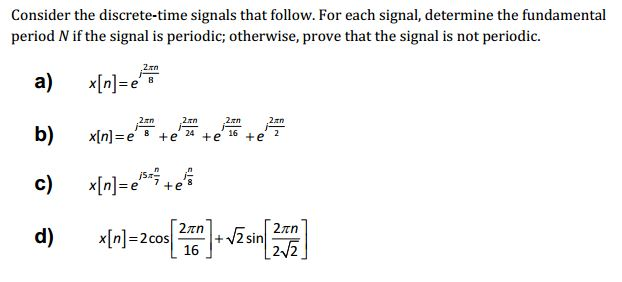 Consider the discrete-time signals that follow. Fo