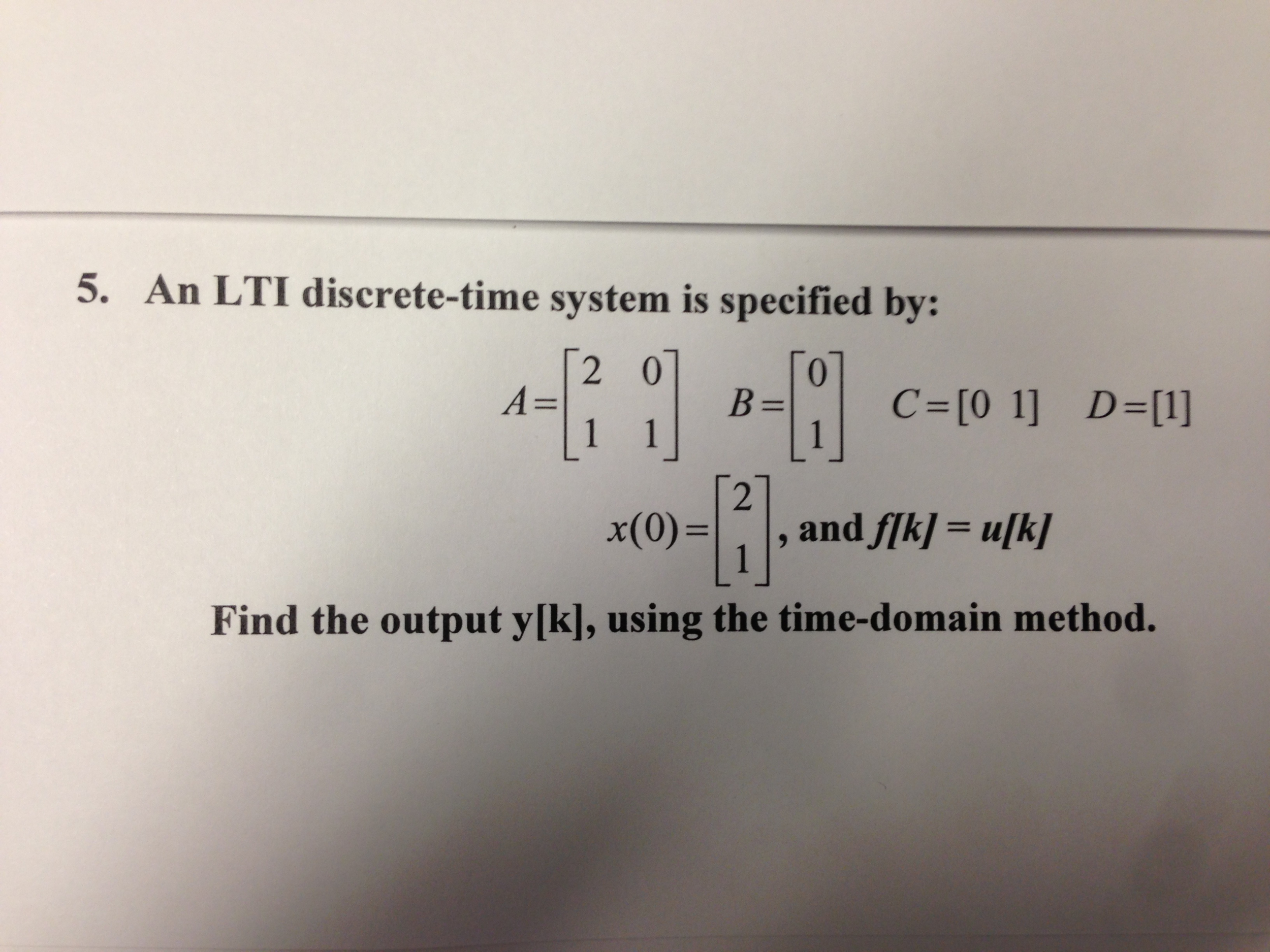 An LTI discrete-time system is specified by: C =