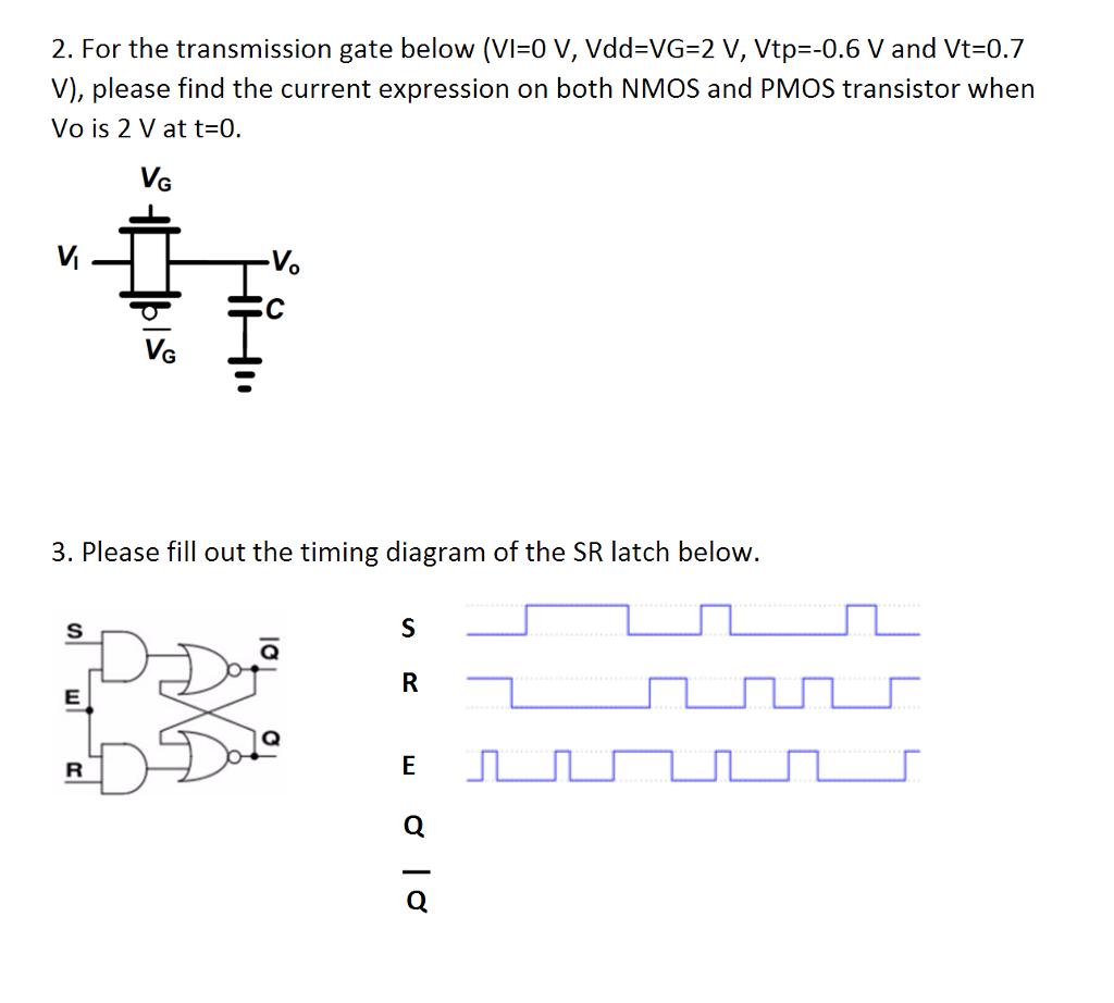 Solved for the transmission gate below vl 0 v vdd v 2 for the transmission gate below vi 0 v vdd vg 2 v pooptronica