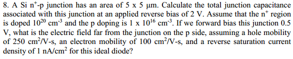 A Si n+-p junction has an area of 5 x 5 fim. Calcu