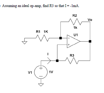 Assming an ideal op-amp, find R3. so that I= -1mA.
