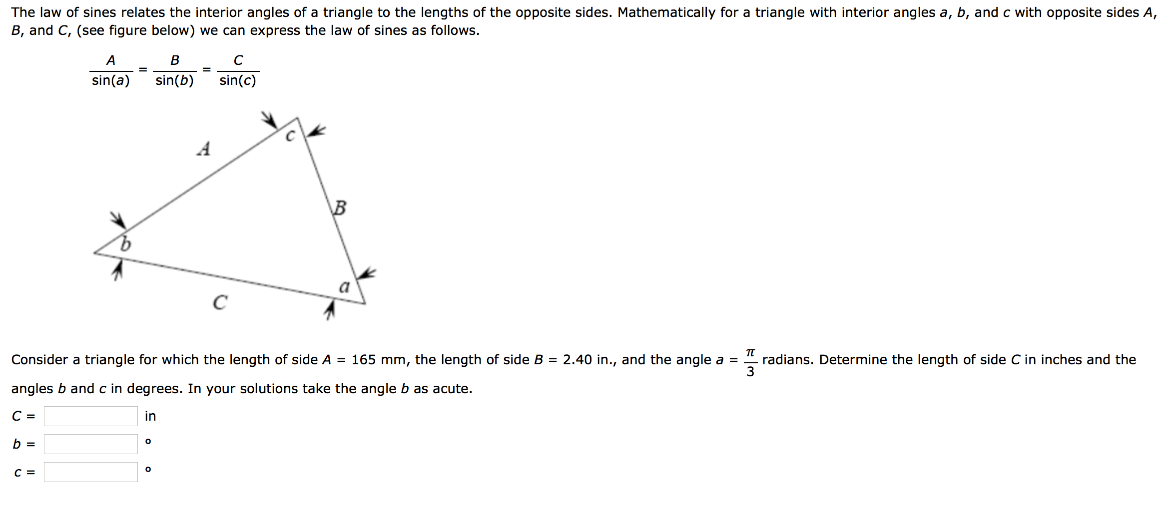 Question: The Law Of Sines Relates The Interior Angles Of A Triangle To The  Lengths Of The Opposite Sides.