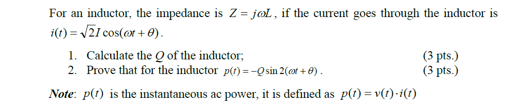 For an inductor, the impedance is Z = jcoL, if the