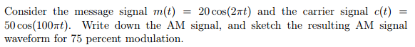Consider the message signal m(t) = 20cos(2 pi t) a