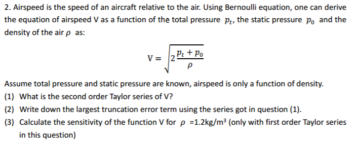 total pressure equation. 2. airspeed is the speed of an aircraft relative to air. using bernoulli total pressure equation i