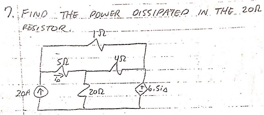 FIND THE POWER DISSIPATED IN THE 20OHM RESISTOR.