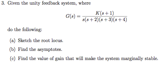 For the unity feedback system, where G (s) = - K