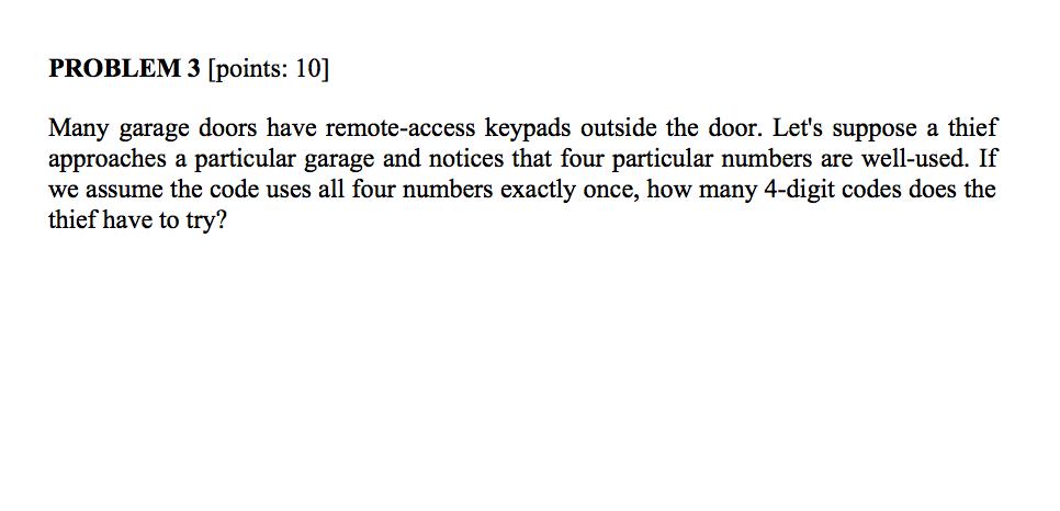 PROBLEM 3 [points 10] Many garage doors have remote-access keypads outside  sc 1 st  Chegg & Solved: PROBLEM 3 [points: 10] Many Garage Doors Have Remo ...