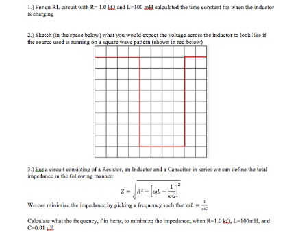 For an RI. circuit with R = 1.0 and L= 100 mH calc