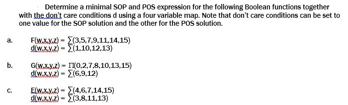 Determine a minimal SOP and POS expression for the