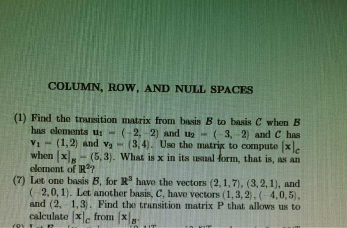 Column Row And Null Spaces 1 Find The Transiti