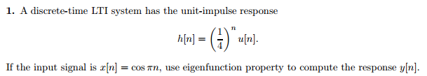 A discrete-time LTI system has the unit-impulse re