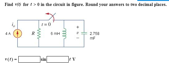 Find v(t) for t > 0 in the circuit in figure. Roun