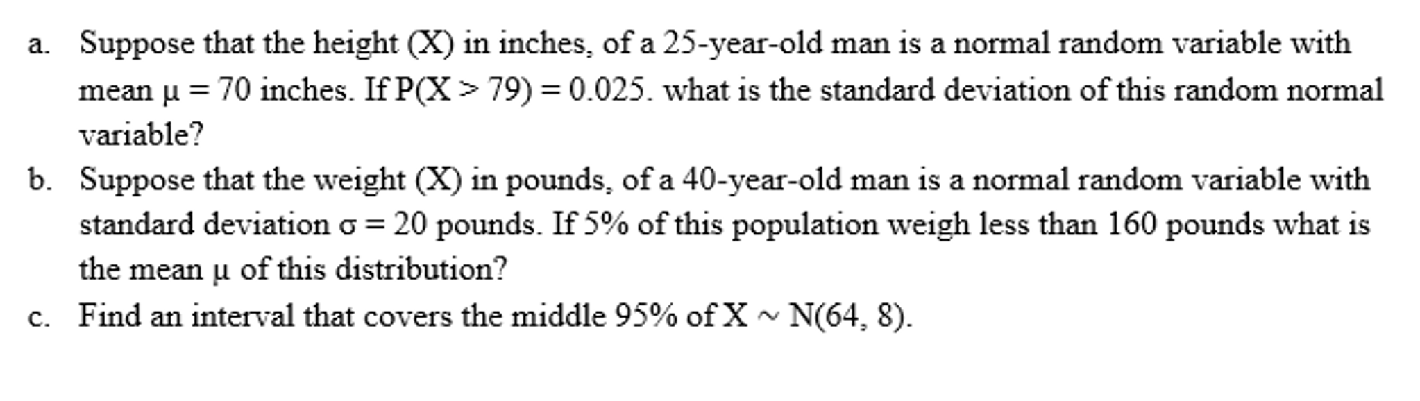 Suppose that the height x in inches of a 25 yea chegg question suppose that the height x in inches of a 25 year old man is a normal random variable with mean nvjuhfo Images