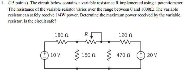 The circuit below contains a variable resistance R