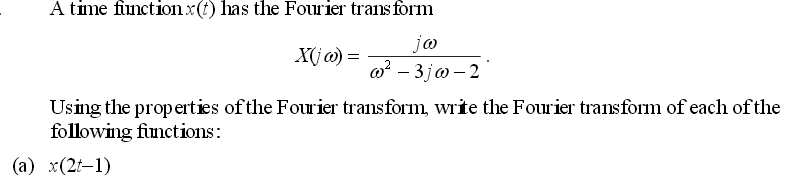 A time function x(t) has the Fourier transform Us