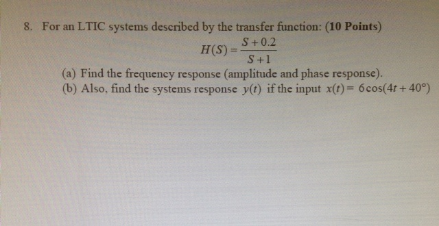 For an LTIC systems described by the transfer func